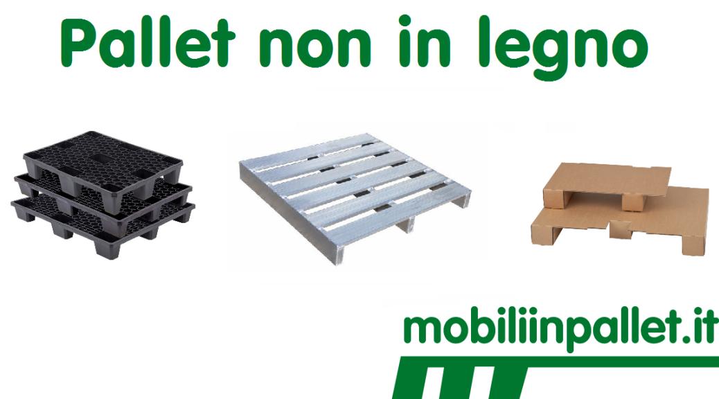 Pallet non in legno
